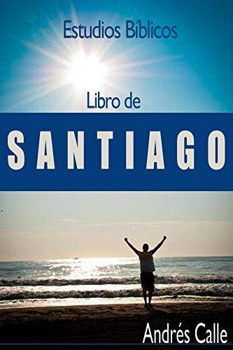 Estudios Biblicos - Santiago por Andres Calle