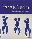 Yves Klein : à la conquête de l'espace | Andrews, Sandrine, (1971-....). Auteur