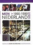 Mijn Nederland in woord en beeld Nederland door de ogen van de Nederlanders Mijn Nederland 1990-1999