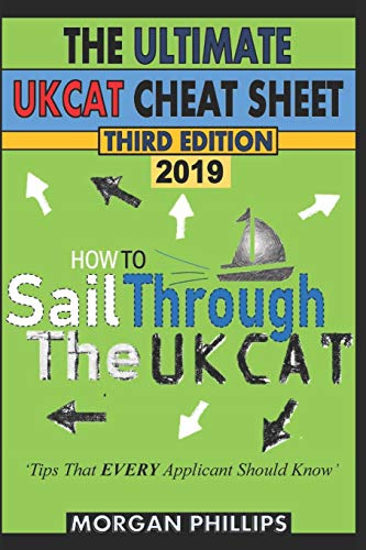 How to Sail Through the Ukcat: Master the UK Clincal Aptitude Test: The Ultimate Cheat Sheet