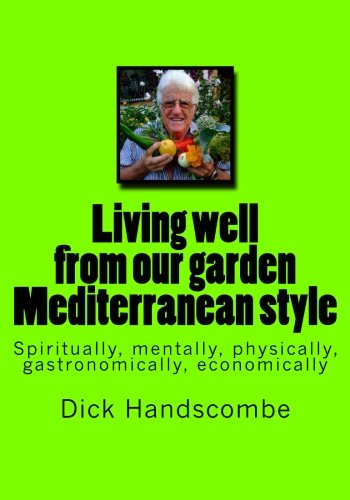 Living well from our garden: Mediterranean style