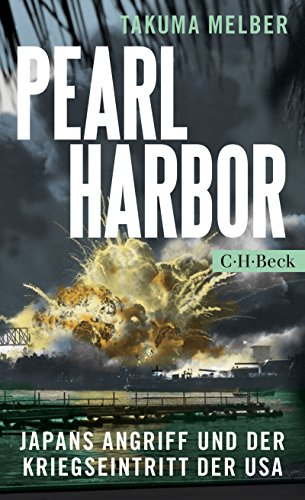 Pearl Harbor: Japans Angriff und der Kriegseintritt der USA (Beck Paperback 6250)