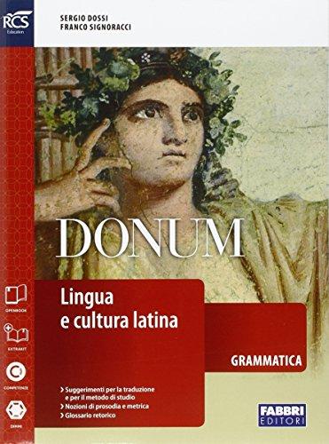 Donum grammatica. Openbook-Grammatica-Laboratorio-Quaderno-Dizionario-Extrakit. Per le Scuole superiori. Con espansione online: 1