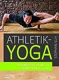 Athletik-Yoga: Flexibilität, Kraft und Kondition für Sportler