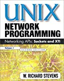 UNIX Network Programming, Volume 1: Networking APIs - Sockets and XTI