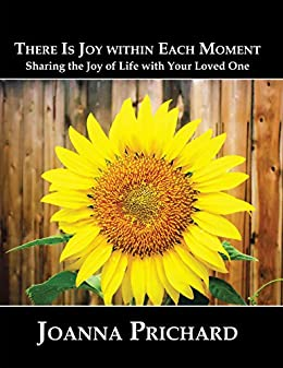 Descargar Libro Origen There Is Joy Within Each Moment: Sharing the Joy of Life with Your Loved One Bajar Gratis En Epub
