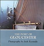 Port of Gloucester (New England Landmarks) by Josh Reynolds (2000-07-01)