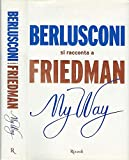 Berlusconi si racconta a Friedman - My way.