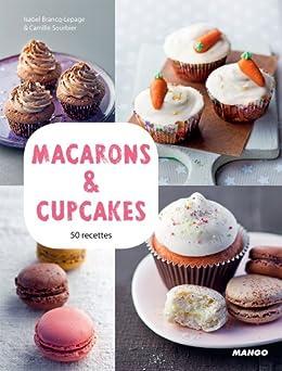 Macarons & cupcakes par [Brancq-Lepage, Isabel, Camille Sourbier]