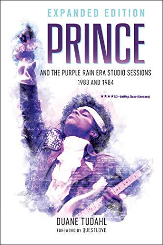 Prince and the Purple Rain Era Studio Sessions: 1983 and 1984 (English Edition)