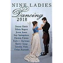Nine Ladies Dancing 2018: A boxed set of nine clean Regency romances