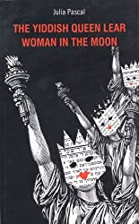 The Yiddish Queen Lear: AND Woman on the Moon (Oberon Modern Plays)