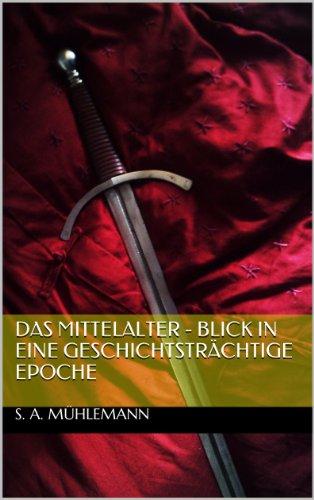 Das Mittelalter - Blick in eine geschichtsträchtige Epoche