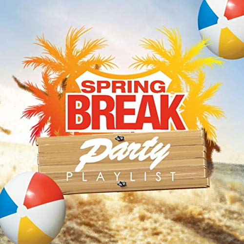 Spring Break Party Playlist
