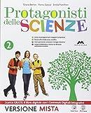 Protagonisti delle scienze. Per la Scuola media. Con e-book. Con espansione online: 2