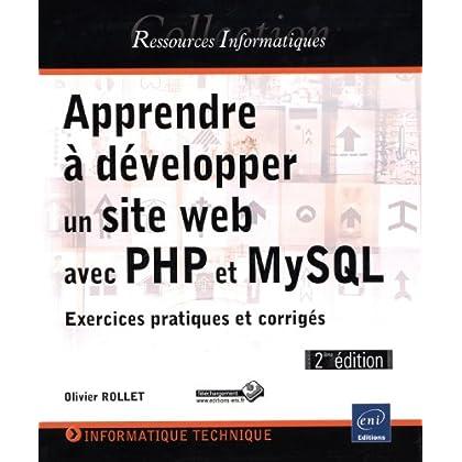 Apprendre à développer un site web avec PHP et MySQL - Exercices pratiques et corrigés (2ième édition)