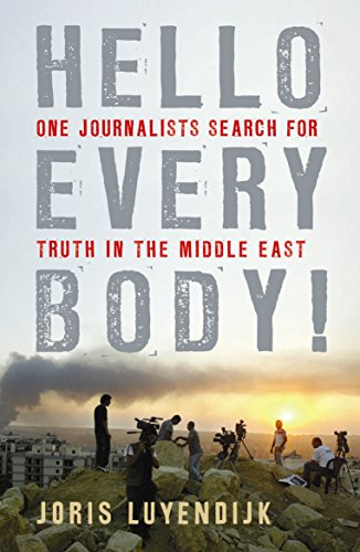 Hello Everybody!: One Journalist's Search for Truth in the Middle East
