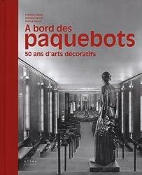A bord des paquebots : 50 ans d'arts décoratifs