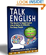 #4: Talk English: The Secret To Speak English Like A Native In 6 Months For Busy People (Including 1 Lesson With Free Audio & Video) (Spoken English, listen English, Speak English, English Pronunciation)