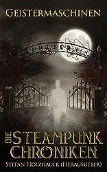 Geistermaschinen (Die Steampunk-Chroniken 3)