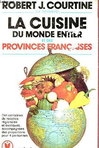 La cuisine du monde entier et des provinces francaises