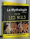 La Mythologie pour les Nuls - 2ème édition augmentée
