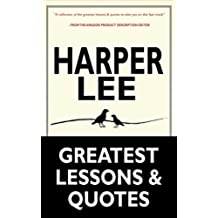 Harper Lee: Harper Lee's Greatest Life Lessons & Quotes (To Kill a Mockingbird, Go Set a Watchman: (Harperperennial Modern Classics) by Harper Lee) (English Edition)