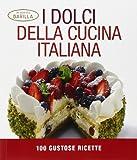 Scarica Libro I dolci della cucina italiana 100 gustose ricette Ediz illustrata (PDF,EPUB,MOBI) Online Italiano Gratis