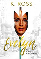 Evelyn: A Cupid Chronicles Novella (The Cupid Chronicles Book 1)