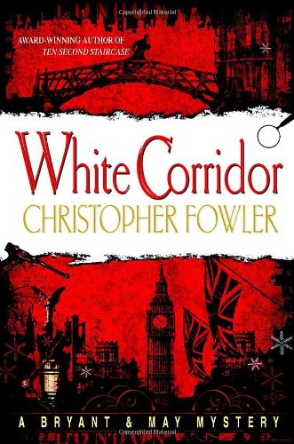 White Corridor (Bryant & May Mysteries)