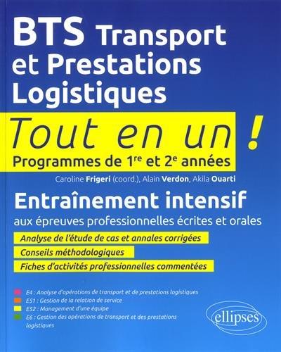 BTS Transport et Prestations Logistiques : Entraînement intensif aux épreuves professionnelles écrites et orales (Tout-en-un)
