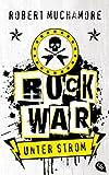 'Rock War - Unter Strom: Band 1' von Robert Muchamore