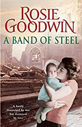 A Band of Steel by Rosie Goodwin (2011-05-12)