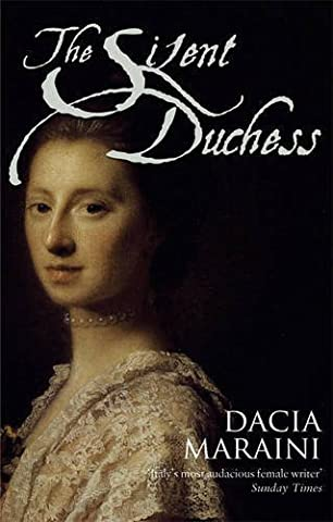 Silent Duchess, The by Dacia Maraini