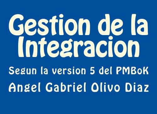 Portada del libro Gestion de la Integracion: Segun la version 5 del PMBoK: Volume 1 (Procesos del PMBoK)