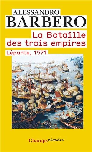 La bataille des trois empires : Lpante, 1571