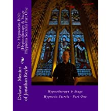 The Hypnotists Bible (Hypnotherapy & Stage Hypnosis Secrets) Part One