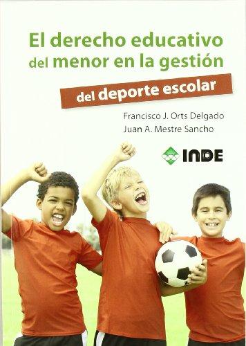 El derecho educativo del menor en la gestión del deporte escolar (El deporte en edad escolar)