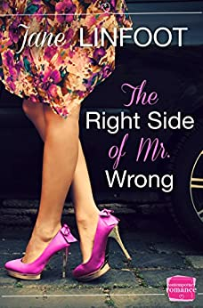 The Right Side of Mr Wrong by [Linfoot, Jane]