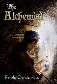 The Alchemist by [Bacigalupi, Paolo]