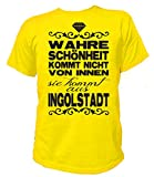 Artdiktat Herren T-Shirt - Wahre Schönheit Kommt Nicht von Innen - Sie Kommt Aus Ingolstadt Größe XXL, Gelb