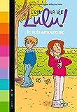C'est la vie Lulu !, Tome 5 : Je suis amoureuse