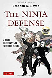 The Ninja Defense: A Modern Master's Approach to Universal Dangers [DVD Included] by Stephen K. Hayes (2012-10-23)