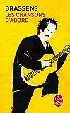 Les Chansons d'abord : Toutes ses chansons...