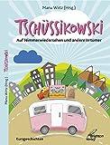 Tschüssikowski: Auf Nimmerwiedersehen und andere Irrtümer von Sylvia Sabrowski