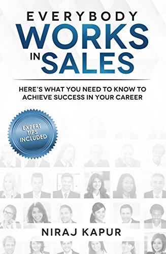Everybody Works in Sales by Niraj Kapur