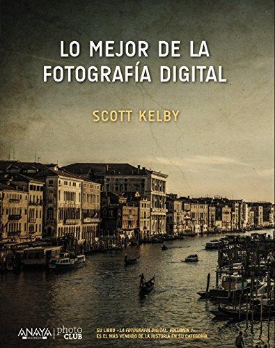 Lo mejor de la fotografía digital (Photoclub) por Scott Kelby