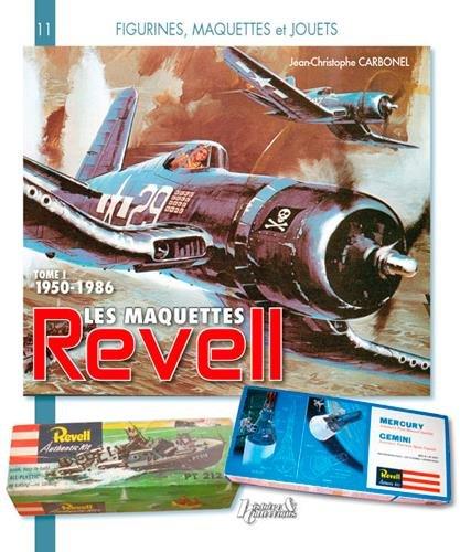 Histoire des maquettes Revell 1950-1986, tome 1 par CARBONEL Jean-Christophe