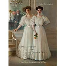 [(Charles Deering and Ramon Casas / Charles Deering Y Ramon Casas : A Friendship in Art / Una Amistad En El Arte)] [By (author) Isabel Coll Mirabent ] published on (January, 2013)
