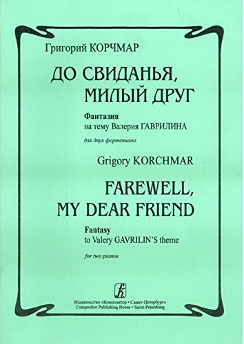 farewell-my-dear-friend-fantasy-to-valery-gavrilins-theme-for-two-pianos